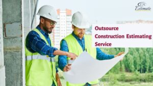 Outsource Construction Estimating Service