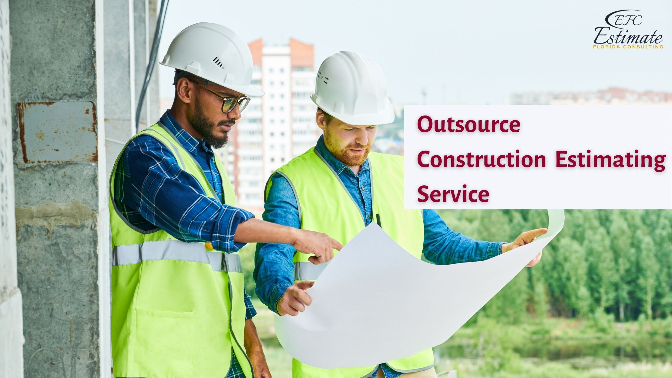 You are currently viewing Everything about Outsource Construction Estimating and its benefits
